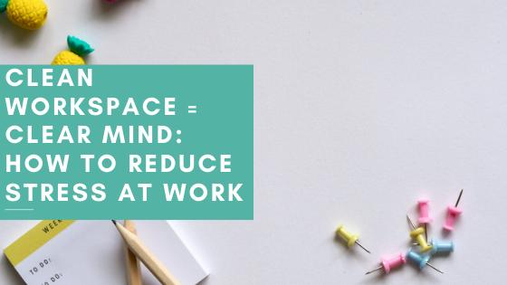 Clean Desk = Clean Mind Blog